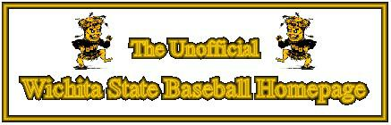 The Unofficial Wichita State Baseball Homepage